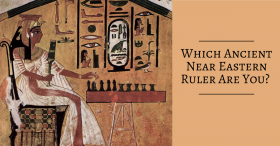 Which ancient Near Eastern ruler are you?